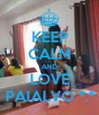 KEEP CALM AND LOVE PAIALVO *.* - Personalised Poster large