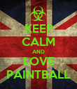 KEEP CALM AND LOVE PAINTBALL - Personalised Poster large