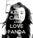 KEEP CALM AND LOVE PANDA - Personalised Poster large