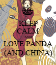 KEEP CALM AND LOVE PANDA (AND CHINA) - Personalised Poster large