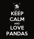 KEEP CALM AND LOVE PANDAS - Personalised Poster large