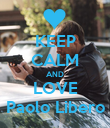 KEEP CALM AND LOVE Paolo Libero - Personalised Poster large