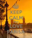 KEEP CALM AND LOVE PARISA - Personalised Poster large