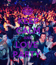 KEEP CALM AND LOVE  PARTY  - Personalised Poster large