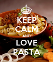 KEEP CALM AND LOVE PASTA - Personalised Poster large