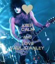 KEEP CALM AND LOVE PAUL STANLEY - Personalised Poster large
