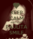 KEEP CALM AND LOVE PAULITA SMILE - Personalised Poster large