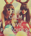 KEEP CALM AND LOVE PAZZOIDE94 - Personalised Poster large