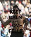 KEEP CALM AND LOVE PELLE - Personalised Poster large