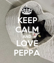 KEEP CALM AND LOVE PEPPA - Personalised Poster large