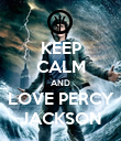 KEEP CALM AND LOVE PERCY JACKSON - Personalised Poster large