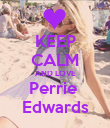 KEEP CALM AND LOVE Perrie  Edwards - Personalised Poster large