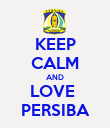 KEEP CALM AND LOVE  PERSIBA - Personalised Poster large