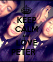KEEP CALM AND LOVE PETER    - Personalised Poster large