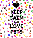 KEEP CALM AND LOVE PETS - Personalised Poster large
