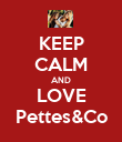 KEEP CALM AND LOVE Pettes&Co - Personalised Poster large