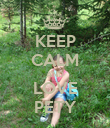 KEEP CALM AND LOVE PETY - Personalised Poster large