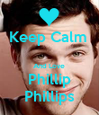 Keep Calm   And Love  Phillip Phillips - Personalised Poster large