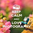 KEEP CALM AND LOVE PHOTOGRAPHY - Personalised Poster large