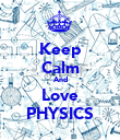 Keep Calm And Love PHYSICS - Personalised Poster large