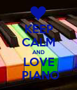 KEEP CALM AND LOVE  PIANO - Personalised Poster large