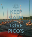 KEEP CALM AND LOVE PICO'S - Personalised Poster large
