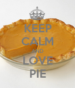KEEP CALM AND LOVE PIE - Personalised Poster large