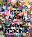 KEEP CALM AND LOVE PIERCING - Personalised Poster large