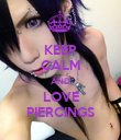 KEEP CALM AND LOVE PIERCINGS - Personalised Poster large