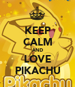 KEEP CALM AND LOVE PIKACHU - Personalised Poster large