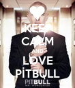 KEEP CALM AND LOVE PİTBULL - Personalised Poster large