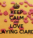 KEEP CALM AND LOVE PLAYING C!ARDS - Personalised Poster large