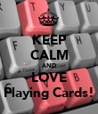 KEEP CALM AND LOVE Playing Cards! - Personalised Poster large