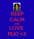 KEEP CALM AND LOVE  PLK! <3 - Personalised Poster large