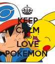 KEEP CALM AND LOVE POKEMON  - Personalised Poster large