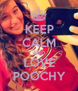 KEEP CALM AND LOVE POOCHY - Personalised Poster large