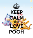 KEEP CALM AND LOVE POOH - Personalised Poster large