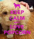 KEEP CALM AND LOVE POPCORN - Personalised Poster large