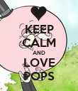KEEP CALM AND LOVE POPS - Personalised Poster small