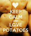 KEEP CALM AND LOVE POTATOES - Personalised Poster large