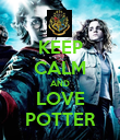 KEEP CALM AND LOVE POTTER - Personalised Poster large