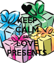 KEEP CALM AND LOVE PRESENTS - Personalised Poster large