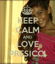 KEEP CALM AND LOVE PRESICCI - Personalised Poster large