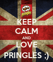 KEEP CALM AND LOVE PRINGLES ;) - Personalised Poster large
