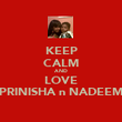 KEEP CALM AND LOVE PRINISHA n NADEEM - Personalised Poster large