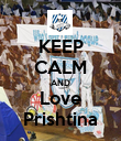 KEEP CALM AND Love Prishtina - Personalised Poster large
