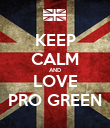 KEEP CALM AND LOVE PRO GREEN - Personalised Poster large