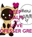 KEEP  CALM AND LOVE PROFESSER GREEN - Personalised Poster large