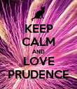 KEEP CALM AND LOVE PRUDENCE - Personalised Poster large