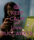 KEEP CALM AND love  PUCCAHKTB - Personalised Poster large